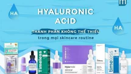 hyaluronic-acid -thanh-phan-khong-the-thieu-trong-skincare-routine