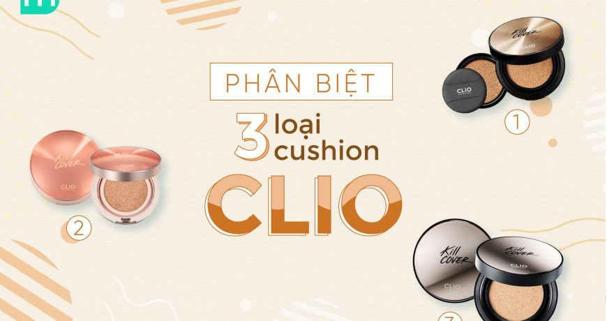 phan-biet-3-loai-cushion-clio-kill-cover