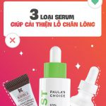 top-3-serum-se-lo-chan-long-hieu-qua