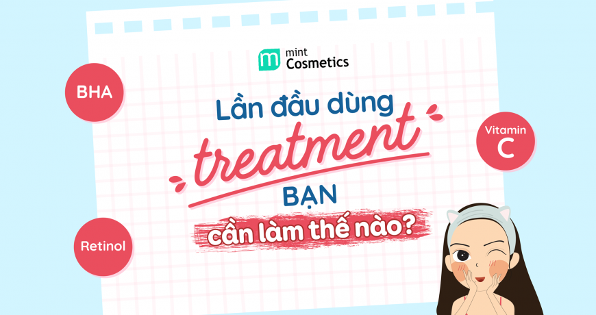 lan-dau-dung-treatment-ban-can-lam-nhu-the-nao