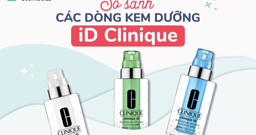 so-sanh-cac-dong-kem-duong-clinique-id